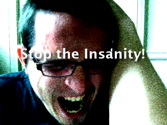 "Blogging and the definition of ""insanity""."